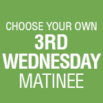 3-Play Subscription: 3rd Wednesday Matinee