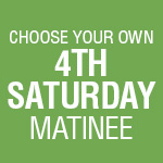 3-Play Subscription: 4th Saturday Matinee